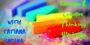 IDEATION & CREATIVE THINKING WORKSHOP with Tatiana...