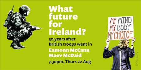 What future for Ireland? 50 years after British troops went in. tickets