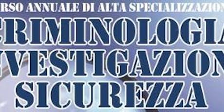 Corso Annuale Alta Specializzazione in Criminologia Investigazione Sicurezza biglietti