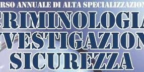 Corso Annuale Alta Specializzazione in Criminologia Investigazione Sicurezza