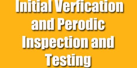 Combined Initial Verification and Periodic Inspection, Testing and Certification of Electrical Installations (6 Day - 2-7 Sep. 2019) tickets