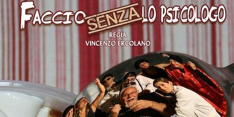 FACCIO SENZA LO PSICOLOGO - Spettacolo teatrale biglietti