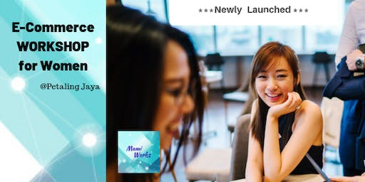 **[FREE WORKSHOP] To Get You Started In E-Commerce **NEWLY Launched**