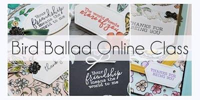 Bird Ballad Online Card Class $79.95+ Tax