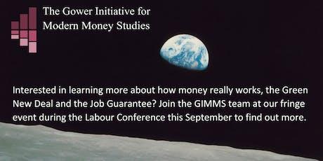 Gower Initiative for Modern Money Studies Labour Fringe Event, Brighton 2019 tickets