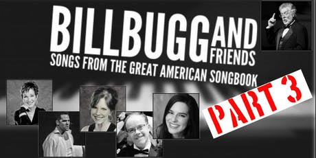 Bill Bugg and Friends PART 3 - Songs from the Great American Songbook tickets