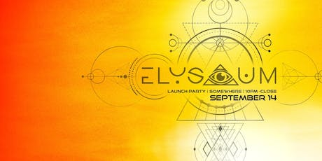 Elysium Launch Party tickets
