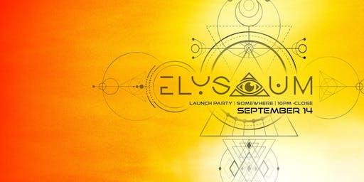 Elysium Launch Party