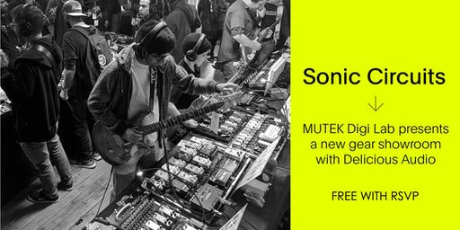 Sonic Circuits / Free PEDAL Showroom - MUTEK20