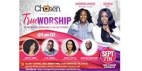 Set Apart And Chosen Presents True Worship -  Chattanooga, Tennessee  tickets