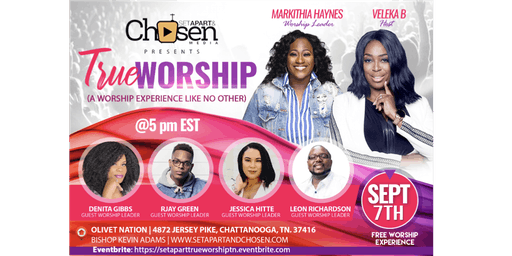 Set Apart And Chosen Presents True Worship -  Chattanooga, Tennessee