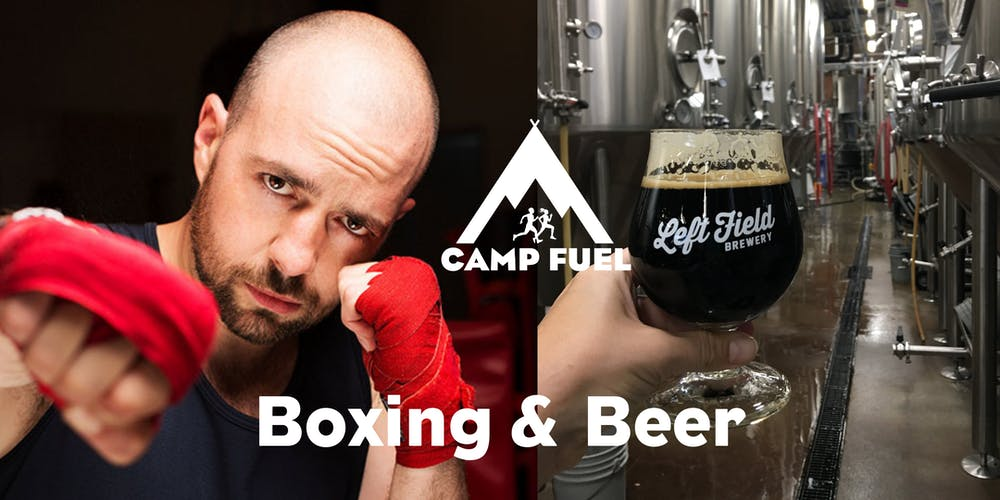 Boxing & Beer   Left Field Brewery   Camp Fuel