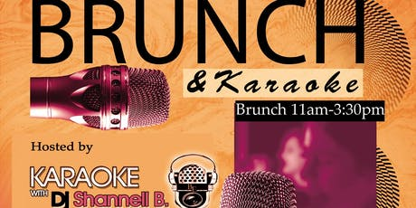 Saturday  Brunch & Karaoke with DJ Shannell B.  tickets