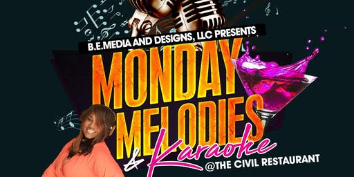 Monday Melodies & Karaoke at The Civil Restaurant with DJ Shannell B.