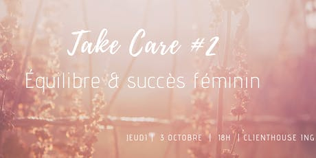 Take Care #2 : équilibre & succès féminin billets