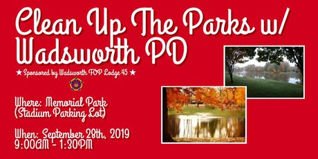 Clean Up The Parks with Wadsworth PD tickets