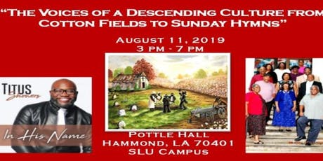 The Voices of a Descending Culture - From Cotton Fields to Sunday Hymns tickets