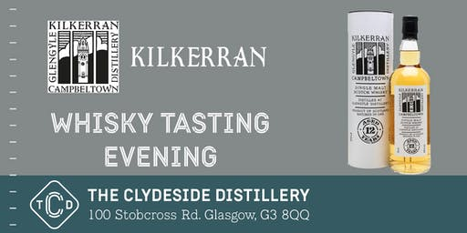 Kilkerran Whisky Tasting Evening at The Clydeside Distillery
