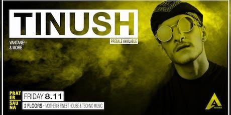 TINUSH | Pratersauna - Minima Tickets