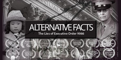 ALTERNATIVE FACTS: The Lies of Executive Order 9066 Sacramento Premiere tickets