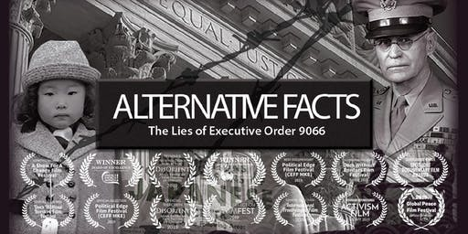 ALTERNATIVE FACTS: The Lies of Executive Order 9066 Sacramento Premiere