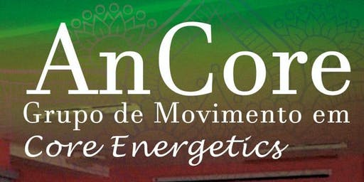 AnCore: Grupo de Movimento em Core Energetics