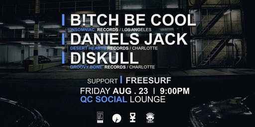 SESSION Charlotte - B!TCH BE COOL / DANIELS JACK / DISKULL at QC Social Lounge