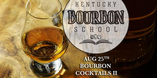 Bourbon Cocktails II: Modern Cocktails • AUG 25 • KY Bourbon School (was Bourbon University) @ The Kentucky Castle