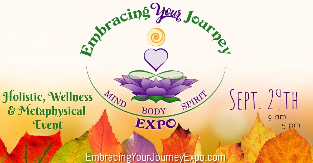 Embracing Your Journey Expo - Sept. 29th 2019