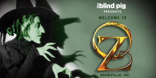 The Blind Pig presents: 'Welcome to OZ'