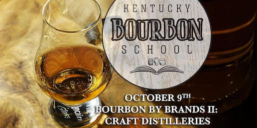 Bourbon by Brands II: Craft Distilleries • OCT 9 • KY Bourbon School (was Bourbon University) @ The Kentucky Castle