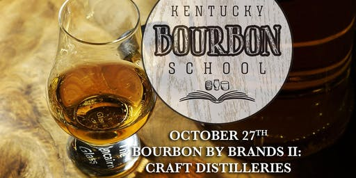 Bourbon by Brands II: Craft Distilleries • OCT 27 • KY Bourbon School (was Bourbon University) @ The Kentucky Castle