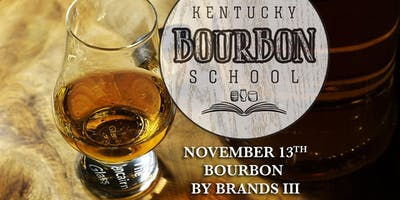 Bourbon by Brands III: Non-Distiller Producers and Outside KY • NOV 13 • KY Bourbon School (was Bourbon University) @ The Kentucky Castle