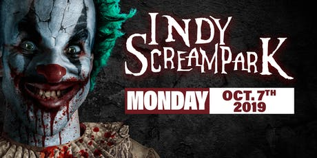 Monday October 7th, 2019 - Indy Scream Park tickets