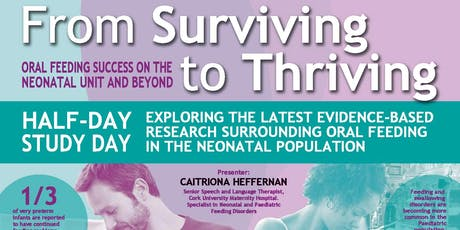 From Surviving To Thriving Neonatal Feeding Workshop tickets