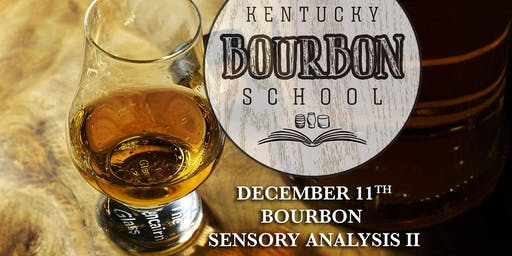 Bourbon Sensory Analysis II: Advanced Bourbon Sensory Analysis • DEC 11 • KY Bourbon School (was Bourbon University) @ The Kentucky Castle