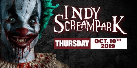 Thursday October 10th, 2019 - Indy Scream Park tickets