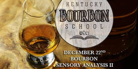 Bourbon Sensory Analysis II: Advanced Bourbon Sensory Analysis • DEC 22 • KY Bourbon School (was Bourbon University) @ The Kentucky Castle tickets