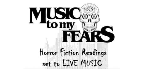 Music To My Fears - Horror Fiction Readings Set to Live Music tickets