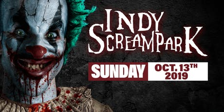 Sunday October 13th, 2019 - Indy Scream Park tickets