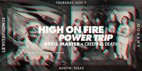 HIGH ON FIRE • POWER TRIP • DEVIL MASTER • CREEPING DEATH tickets