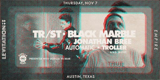 TR/ST • BLACK MARBLE • JONATHAN BREE • AUTOMATIC • TROLLER • + MORE