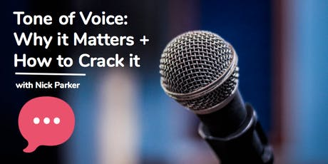 Tone of voice: why it matters and how to crack it tickets