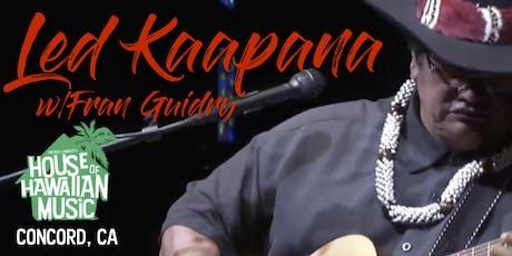 Led Kaapana -- At Patrick Landeza's HOUSE OF HAWAIIAN MUSIC -CONCORD tickets