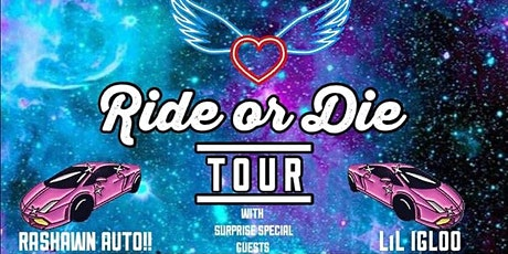 DREAMS NATION -PRESENTS -RIDE OR DIE TOUR -FEAT RASHAWN AUTO -LIL IGLOO tickets