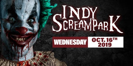 Wednesday October 16th, 2019 - Indy Scream Park tickets