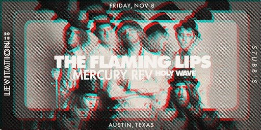 THE FLAMING LIPS • MERCURY REV • HOLY WAVE