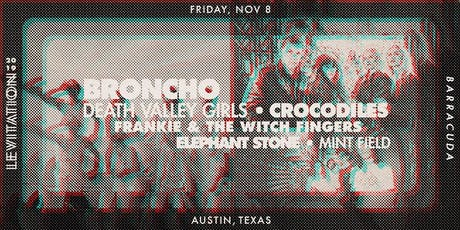 BRONCHO • DEATH VALLEY GIRLS • CROCODILES • ELEPHANT STONE • & MORE tickets