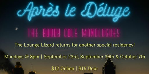 Apres Le Deluge: The Buddy Cole Monologues