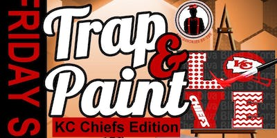 Trap and Paint KC Chiefs Edition